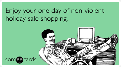 cyber-monday-violent-shopping-online-christmas-season-ecards-someecards